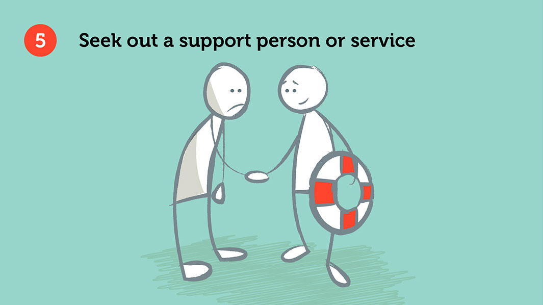 Seek out a support person or service